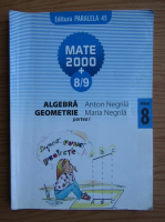 Anton Negrila, Maria Negrila - Algebra, geometrie. Clasa a VIII-a, partea I