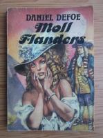 Daniel Defoe - Intamplarile fericite si nefericite ale vestitei Moll Flanders