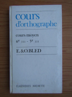 Anticariat: E. Bled, Odette Bled - Cours d'orthographe. Cours moyen