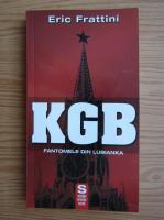 Anticariat: Eric Frattini - KGB. Fantomele din Lubianka