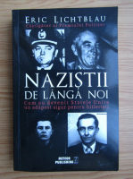 Anticariat: Eric Lichtblau - Nazistii de langa noi