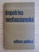 Anticariat: Impotriva neofascismului