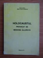 Anticariat: Ioan Ladea - Holocaustul provocat de medicina allopata