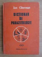 Anticariat: Ion Gherman - Dictionar de parazitologie