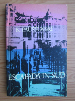 Anticariat: Konstantin Paustovski - Escapada in sud (volumul 5)