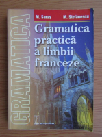 Marcel Saras, Mihai Stefanescu - Gramatica practica a limbii franceze