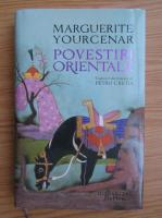 Marguerite Yourcenar - Povestiri orientale