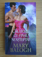 Anticariat: Mary Balogh - Calatorie cu final neasteptat