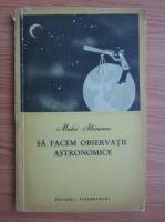 Matei Alecsescu - Sa facem observatii astronomice
