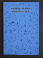 Anticariat: Mobilizam excelenta, redesenam orasul