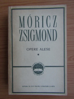 Moricz Zsigmond - Opere alese (volumul 1)