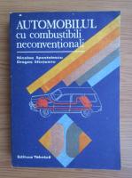 Anticariat: Nicolae I. Apostolescu - Automobilul cu combustibili neconventionali