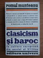 Romul Munteanu - Clasicism si Baroc in cultura europeana din secolul al XVII-lea (partea a 2-a)