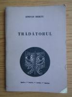 Stefan Berciu - Tradatorul