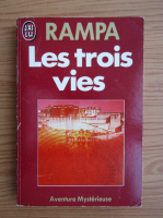 T. Lobsang Rampa - Les trois vies