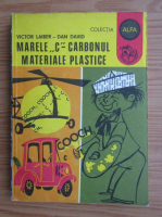 Victor Laiber - Marele C-Carbonul, materiale plastice