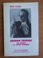 Anticariat: Anca Florea - Serban Tassian, un senior la Opera Romana