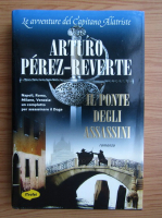 Anticariat: Arturo Perez-Reverte - Il ponte degli assassini
