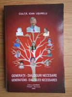 Anticariat: Culita Ioan Usurelu - Generatii. Dialoguri necesare