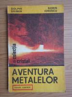 Anticariat: Dolphi Drimer - Aventura metalelor
