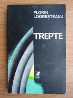 Anticariat: Florin Logresteanu - Trepte