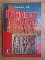 Gwendolyn Leick - Dictionar de mitologie a Orientului Apropiat Antic