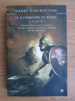 Anticariat: Harry Sidebottom - Il guerriero di Roma. Il re dei re