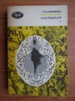 Anticariat: Jean Jacques Rousseau - Confesiuni (volumul 1)