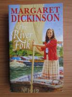 Anticariat: Margaret Dickinson - The river folk