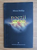 Mircea Brailita - Poezii arse de vii
