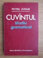 Anticariat: Petru Zugun - Cuvantul studiu gramatical