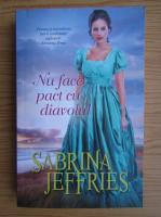 Sabrina Jeffries - Nu face pact cu diavolul