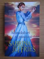 Anticariat: Sabrina Jeffries - Scandaluri si pasiuni
