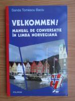 Sanda Tomescu Baciu - Velkommen! Manual de conversatie in limba norvegiana