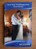 Sharon Kendrick - Italian boss, housekeeper bride