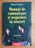 Stefan Prutianu - Manual de comunicare si negociere in afaceri, volumul 1. Comunicarea