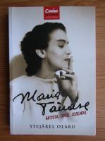 Stejarel Olaru - Maria Tanase. Artista, omul, legenda