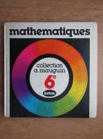 Anticariat: A. Mauguin - Mathematiques. Classe de sixieme