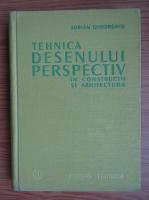 Adrian Gheorghiu - Tehnica desenului perspectiv in constructii si arhitectura