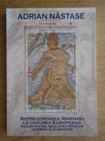Anticariat: Adrian Nastase - Reprezentarea Romaniei la Uniunea Europeana in contextul reglementarilor interne si europene