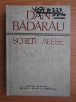 Dan Badarau - Scrieri alese (volumul 1)