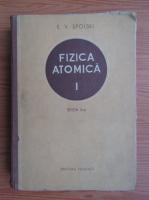 Anticariat: E. V. Spolski - Fizica atomica (volumul 1)
