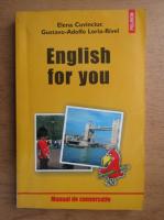 Elena Cuvinciuc - English for you. Manual de conversatie