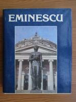 Anticariat: Eminescu. Un veac de nemurire (volumul 1)
