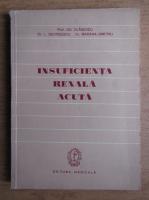 Gheorghe Olanescu - Insuficienta renala acuta