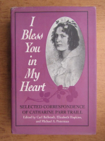 Anticariat: I bless You in my heart. Selected correspondence of Catherine Parr Traill