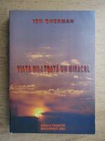 Ion Gherman - Viata nu-i toata un miracol