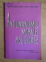 Anticariat: Kovacs Danila - Antiumanismul moralei religioase