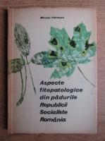 Mircea Petrescu - Aspectele fitopatologice din padurile Republicii Socialiste Romane