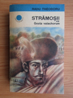 Anticariat: Radu Theodoru - Stramosii, volumul 2. Gesta valachorum